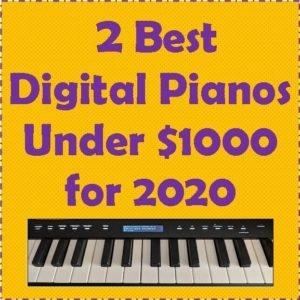 2 best digital pianos under $1000