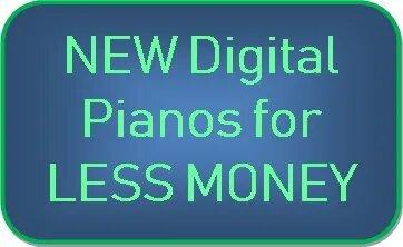 New digital pianos for less money