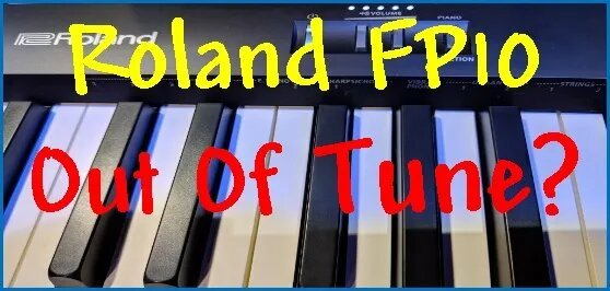 Roland FP-10 out of tune