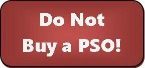 Do Not Buy a PSO