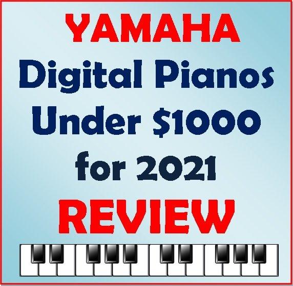 Yamaha Digital Pianos under $1000